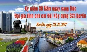 THƯ MỜI: LIÊN HOAN GẶP MẶT KỶ NIỆM 30 NĂM ĐẠI GIA ĐÌNH ANH EM ĐỘI XÂY DỰNG 321 BERLIN