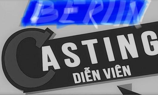 THÔNG BÁO: CẦN TUYỂN DIỄN VIÊN NGƯỜI VIỆT ĐÓNG PHIM TẠI BERLIN