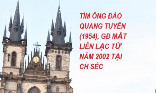 TÌM ÔNG ĐÀO QUANG TUYÊN, GIA ĐÌNH MẤT LIÊN LẠC TỪ NĂM 2002 TẠI CH SÉC