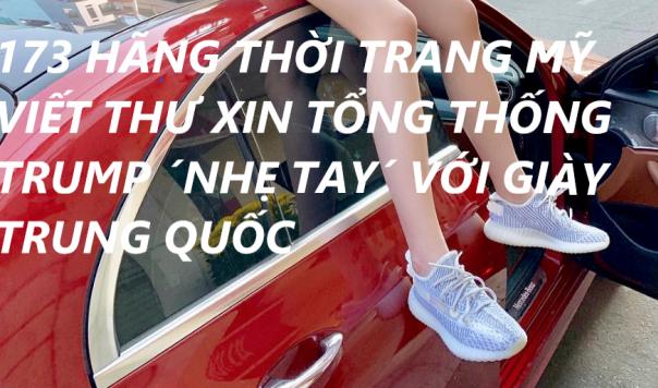 173 HÃNG THỜI TRANG MỸ VIẾT THƯ XIN TỔNG THỐNG TRUMP ´NHẸ TAY´ VỚI GIÀY TRUNG QUỐC