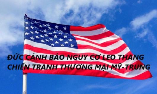ĐỨC CẢNH BÁO NGUY CƠ LEO THANG CHIẾN TRANH THƯƠNG MẠI MỸ - TRUNG
