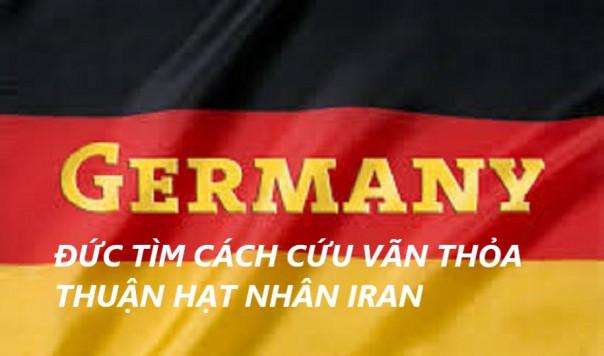 ĐỨC TÌM CÁCH CỨU VÃN THỎA THUẬN HẠT NHÂN IRAN