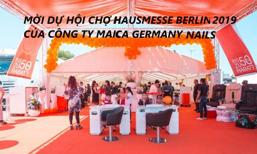 MỜI DỰ HỘI CHỢ HAUSMESSE BERLIN 2019 CỦA CÔNG TY MAICA GERMANY NAILS