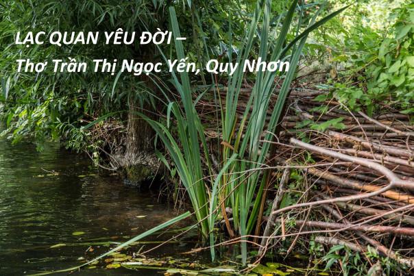 LẠC QUAN YÊU ĐỜI - Thơ Trần Thị Ngọc Yến, Quy Nhơn