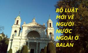 BỘ LUẬT MỚI VỀ NGƯỜI NƯỚC NGOÀI Ở BALAN