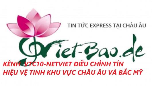 KÊNH  VTC10-NETVIET ĐIỀU CHỈNH TẦN SỐ TÍN HIỆU VỆ TINH KHU VỰC CHÂU ÂU VÀ BẮC MỸ