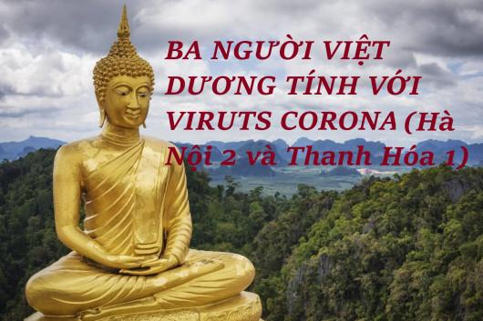 BA NGƯỜI VIỆT DƯƠNG TÍNH VỚI VIRUTS CORONA (Hà Nội 2 và Thanh Hóa 1)