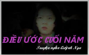 ĐIỀU ƯỚC CUỐI NĂM - Truyện ngắn Quỳnh Nga