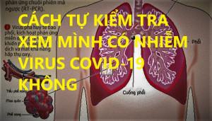 CÁCH TỰ KIỂM TRA XEM MÌNH CÓ NHIỄM VIRUS COVID-19 KHÔNG