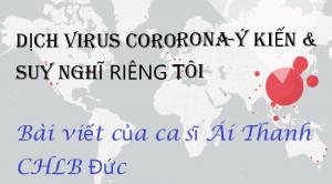 DỊCH VIRUS CORONA - Ý KIẾN VÀ SUY NGHĨ RIÊNG TÔI - Bài viết của ca sĩ Ái Thanh