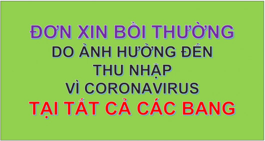 ĐƠN XIN BỒI THƯỜNG DO ẢNH HƯỞNG ĐẾN THU NHẬP VÌ CORONAVIRUS Ở TẤT CẢ CÁC BANG