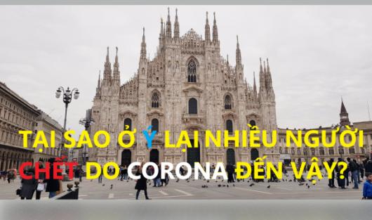 TẠI SAO Ở Ý LẠI NHIỀU NGƯỜI CHẾT DO CORONA ĐẾN VẬY?