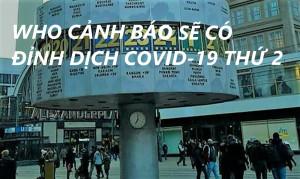 WHO CẢNH BÁO SẼ CÓ ĐỈNH DỊCH COVID-19 THỨ 2