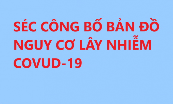 SÉC CÔNG BỐ BẢN ĐỒ NGUY CƠ LÂY NHIỄM COVUD-19