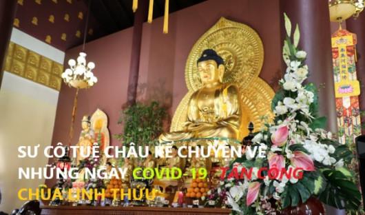 SƯ CÔ TUỆ CHÂU KỂ CHUYỆN VỀ NHỮNG NGÀY COVID-19 ´TẤN CÔNG´ CHÙA LINH THỨU