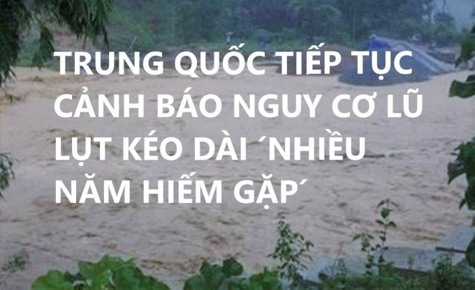 Trung Quốc Tiếp Tục Cảnh Bao Nguy Cơ Lũ Lụt Keo Dai Nhiều Năm Hiếm Gặp Trang 2