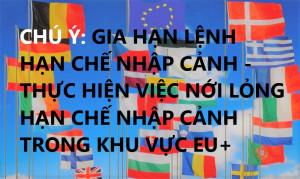 CHÚ Ý: GIA HẠN LỆNH HẠN CHẾ NHẬP CẢNH - THỰC HIỆN VIỆC NỚI LỎNG HẠN CHẾ NHẬP CẢNH TRONG KHU VỰC EU+