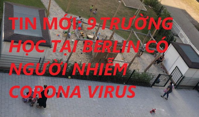 TIN MỚI: 9 TRƯỜNG HỌC TẠI BERLIN CÓ NGƯỜI NHIỄM CORONA VIRUS, 1 TRƯỜNG PHẢI ĐÓNG CỬA