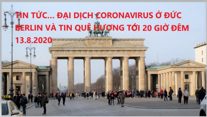 TIN TỨC… ĐẠI DỊCH CORONAVIRUS Ở ĐỨC, BERLIN VÀ TIN QUÊ HƯƠNG TỚI 20 GIỜ ĐÊM 13.8.2020