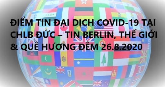 ĐIỂM TIN ĐẠI DỊCH COVID-19 TẠI CHLB ĐỨC – TIN BERLIN, THẾ GIỚI & QUÊ HƯƠNG ĐÊM 26.8.2020