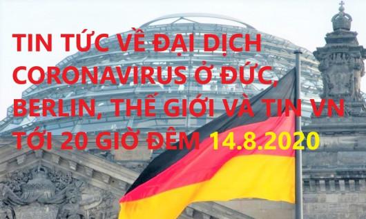 TIN TỨC VỀ ĐẠI DỊCH CORONAVIRUS Ở ĐỨC, BERLIN, THẾ GIỚI VÀ TIN VN TỚI 20 GIỜ ĐÊM 14.8.2020