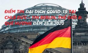 ĐIỂM TIN ĐẠI DỊCH COVID-19 TẠI CHLB ĐỨC – TIN BERLIN, THẾ GIỚI & QUÊ HƯƠNG ĐÊM 25.8.2020