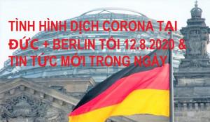 TÌNH HÌNH DỊCH CORONA TẠI ĐỨC + BERLIN TỐI 12.8.2020 & TIN TỨC MỚI TRONG NGÀY