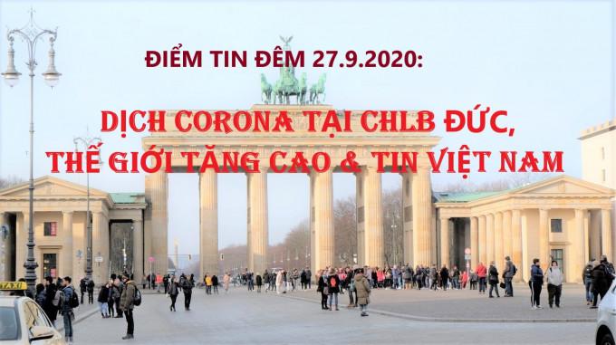 ĐIỂM TIN ĐÊM 27.9.2020: DỊCH CORONA TẠI CHLB ĐỨC, THẾ GIỚI TĂNG CAO & TIN VIỆT NAM