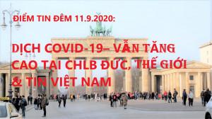ĐIỂM TIN ĐÊM 11.9.2020: DỊCH COVID-19– VẪN TĂNG CAO TẠI CHLB ĐỨC, THẾ GIỚI & TIN VIỆT NAM