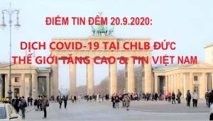 ĐIỂM TIN ĐÊM 20.9.2020: DỊCH COVID-19 TẠI CHLB ĐỨC, THẾ GIỚI TĂNG CAO & TIN VIỆT NAM