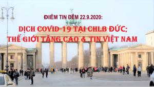ĐIỂM TIN ĐÊM 22.9.2020: DỊCH COVID-19 TẠI CHLB ĐỨC, THẾ GIỚI TĂNG CAO & TIN VIỆT NAM