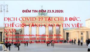 ĐIỂM TIN ĐÊM 23.9.2020: DỊCH COVID-19 TẠI CHLB ĐỨC, THẾ GIỚI TĂNG CAO & TIN VIỆT NAM