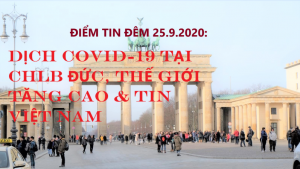 ĐIỂM TIN ĐÊM 25.9.2020: DỊCH COVID-19 TẠI CHLB ĐỨC, THẾ GIỚI TĂNG CAO & TIN VIỆT NAM