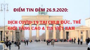 ĐIỂM TIN ĐÊM 26.9.2020: DỊCH COVID-19 TẠI CHLB ĐỨC, THẾ GIỚI TĂNG CAO & TIN VIỆT NAM