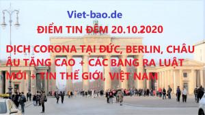 ĐIỂM TIN ĐÊM 20.10.2020: DỊCH CORONA TẠI ĐỨC, BERLIN, CHÂU ÂU TĂNG CAO + CÁC BANG RA LUẬT MỚI + TIN THẾ GIỚI, VIỆT NAM
