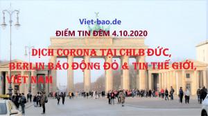 ĐIỂM TIN ĐÊM 4.10.2020: DỊCH CORONA TẠI CHLB ĐỨC, BERLIN BÁO ĐỘNG ĐỎ & TIN THẾ GIỚI, VIỆT NAM