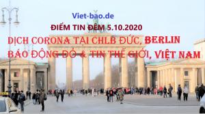 ĐIỂM TIN ĐÊM 5.10.2020: DỊCH CORONA TẠI CHLB ĐỨC, BERLIN BÁO ĐỘNG ĐỎ & TIN THẾ GIỚI, VIỆT NAM