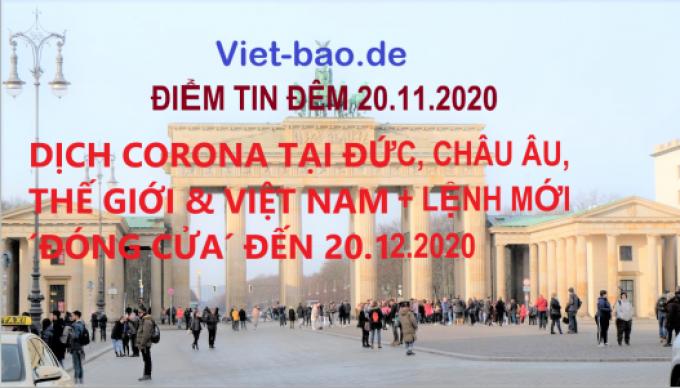 ĐIỂM TIN ĐÊM 20.11.2020: DỊCH CORONA TẠI ĐỨC, CHÂU ÂU, THẾ GIỚI & VIỆT NAM + LỆNH MỚI SẼ ´ĐÓNG CỬA´ ĐẾN 20.12