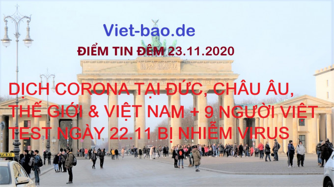 ĐIỂM TIN ĐÊM 23.11.2020: DỊCH CORONA TẠI ĐỨC, CHÂU ÂU, THẾ GIỚI & VIỆT NAM + 9 NGƯỜI VIỆT TEST NGÀY 22.11 BỊ NHIỄM VIRUS