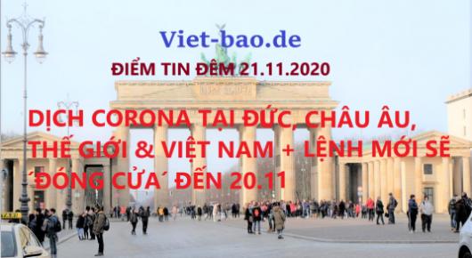ĐIỂM TIN ĐÊM 21.11.2020: DỊCH CORONA TẠI ĐỨC, CHÂU ÂU, THẾ GIỚI & VIỆT NAM + LỆNH MỚI SẼ ´ĐÓNG CỬA´ ĐẾN 20.12