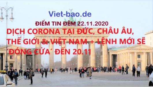 ĐIỂM TIN ĐÊM 22.11.2020: DỊCH CORONA TẠI ĐỨC, CHÂU ÂU, THẾ GIỚI & VIỆT NAM + LỆNH MỚI SẼ ´ĐÓNG CỬA´ ĐẾN 20.12