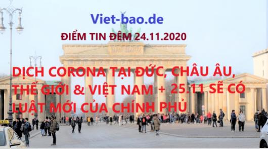 ĐIỂM TIN ĐÊM 24.11.2020: DỊCH CORONA TẠI ĐỨC, CHÂU ÂU, THẾ GIỚI & VIỆT NAM + 25.11 SẼ CÓ LUẬT MỚI CỦA CHÍNH PHỦ