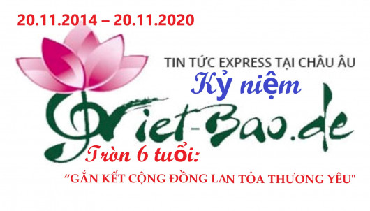 """KỶ NIỆM VIET-BAO.DE TRÒN VI TUỔI 20.11.2014 – 20.11.2020: """"GẮN KẾT CỘNG ĐỒNG-LAN TỎA THƯƠNG YÊU"""""""
