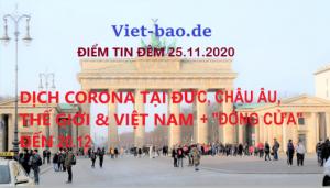 """ĐIỂM TIN ĐÊM 25.11.2020: DỊCH CORONA TẠI ĐỨC, CHÂU ÂU, THẾ GIỚI & VIỆT NAM + """"ĐÓNG CỬA"""" ĐẾN 20.12"""