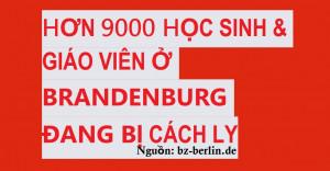 HƠN 9000 HỌC SINH & GIÁO VIÊN Ở BRANDENBURG ĐANG BỊ CÁCH LY