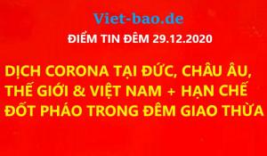 ĐIỂM TIN ĐÊM 29.12.2020: DỊCH CORONA TẠI ĐỨC, CHÂU ÂU THẾ GIỚI & VIỆT NAM + HẠN CHẾ ĐỐT PHÁO TRONG ĐÊM GIAO THỪA