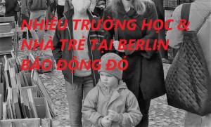 NHIỀU TRƯỜNG HỌC & NHÀ TRẺ TẠI BERLIN BÁO ĐỘNG ĐỎ