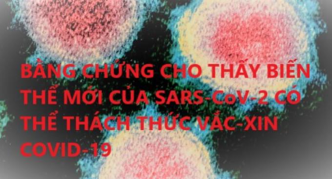 BẰNG CHỨNG CHO THẤY BIẾN THỂ MỚI CỦA SARS-CoV-2 CÓ THỂ THÁCH THỨC VẮC-XIN COVID-19