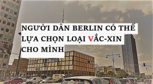 NGƯỜI DÂN BERLIN CÓ THỂ LỰA CHỌN LOẠI VẮC-XIN CHO MÌNH