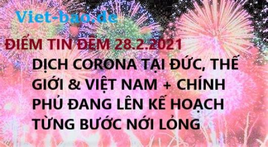 ĐIỂM TIN ĐÊM 28.2.2021: DỊCH CORONA TẠI ĐỨC, THẾ GIỚI & VIỆT NAM + CHÍNH PHỦ ĐANG LÊN KẾ HOẠCH TỪNG BƯỚC NỚI LỎNG